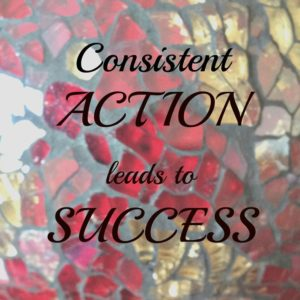 consistent action for success